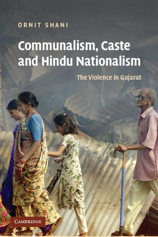 Communalism, Caste and Hindu Nationalism by Ornit Shani