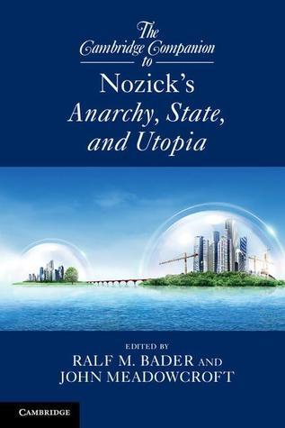 The Cambridge Companion to Nozick's Anarchy, State, and Utopia