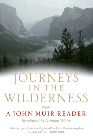 Journeys In the Wilderness: Stories of My Boyhood and Youth/A Thousand Mile Walk to the Gulf/My First Summer in the Sierra/Travels in Alaska/Stickeen