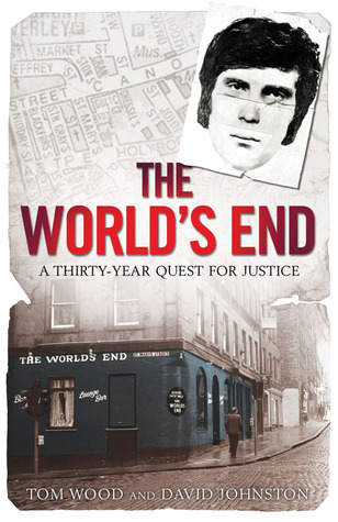 The World's End : A Thirty-Year Quest for Justice. Tom Wood, David Johnston
