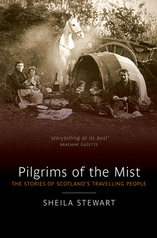 Pilgrims of the Mist: The Stories of Scotland's Travelling People