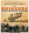 The Briggers: The Story of the Men Who Built the Fourth Bridge