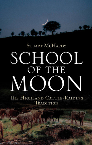 School of the Moon: The Highland Cattle-Raiding Tradition
