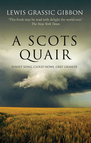 A Scots Quair: Sunset Song, Cloud Howe, Grey Granite