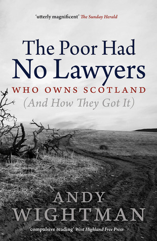 The Poor Had No Lawyers: Who Owns Scotland