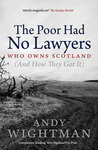 The Poor Had No Lawyers: Who Owns Scotland (And How They Got It)
