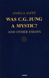 Was C.G. Jung a Mystic and Other Essays