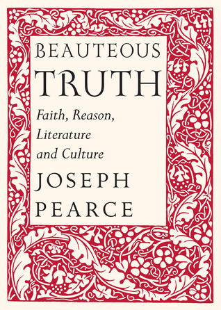 Beauteous Truth: Faith, Reason, Literature  Culture