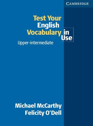 Test Your English Vocabulary In Use Upper Intermediate By Michael