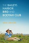 The Baileys Harbor Bird and Booyah Club by Dave Crehore