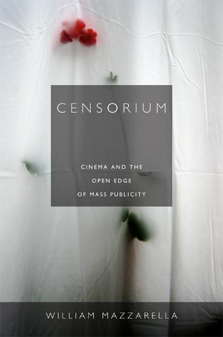 Censorium: Cinema and the Open Edge of Mass Publicity