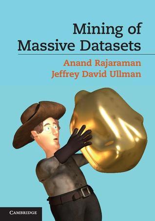 Mining of Massive Datasets by Anand Rajaraman