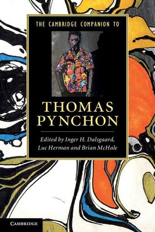 The Cambridge Companion to Thomas Pynchon by Inger H. Dalsgaard