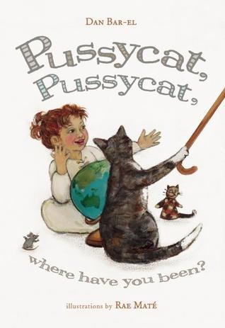 Pussycat, Pussycat, Where Have You Been? by Dan Bar-el