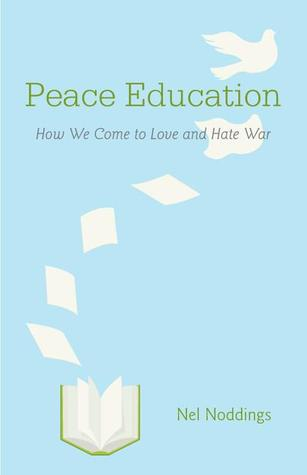 Peace Education: How We Come to Love and Hate War EPUB