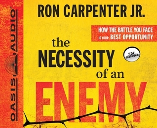 The Necessity of an Enemy (Library Edition): How the Battle You Face Is Your Best Opportunity