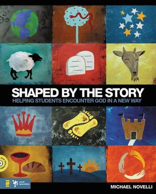 Shaped by the Story by Michael Novelli
