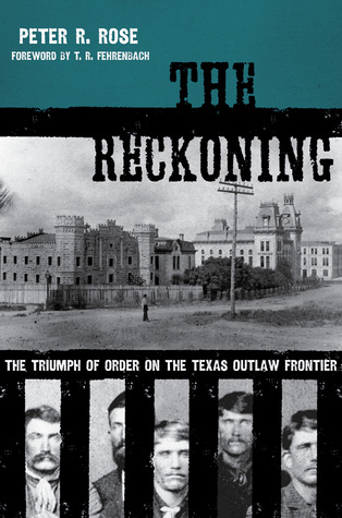 The Reckoning: The Triumph of Order on the Texas Outlaw Frontier