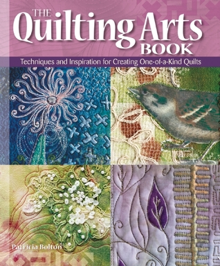 The Quilting Arts Book by Patricia Chatham Bolton