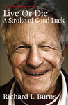 Live or Die: A Stroke of Good Luck