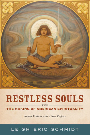 Restless Souls: The Making of American Spirituality, Second Edition with a New Preface