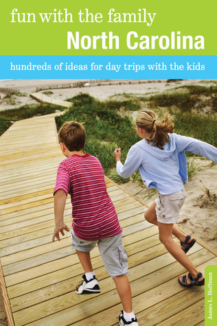 Fun with the Family North Carolina: Hundreds Of Ideas For Day Trips With The Kids, Seventh Edition