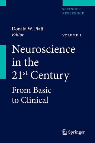 Neuroscience in the 21st Century: From Basic to Clinical