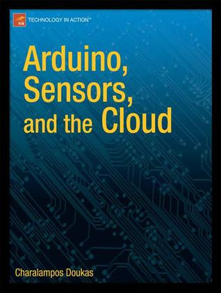 Arduino, Sensors, and the Cloud
