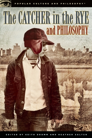 The Catcher in the Rye and Philosophy by Keith Dromm