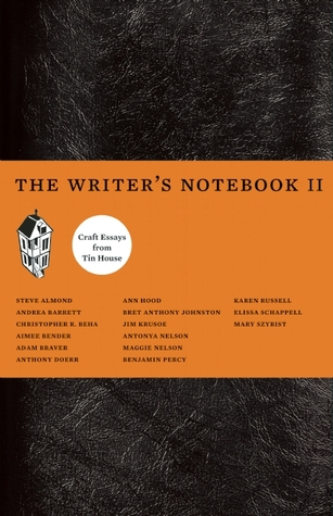 Ebook The Writer's Notebook II: Craft Essays from Tin House by Francine Prose DOC!