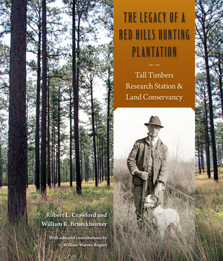 The Legacy of a Red Hills Hunting Plantation: Tall Timbers Research StationLand Conservancy