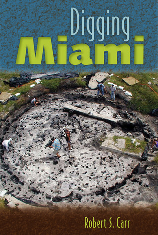 Ebook Digging Miami by Robert S. Carr TXT!