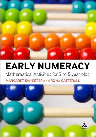 Early Numeracy: Mathematical Activities for 3 to 5 Year Olds