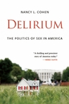 Delirium: The Politics of Sex in America