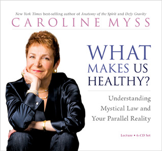What Makes Us Healthy?: Understanding Mystical Law and Your Parallel Reality