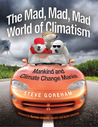 The Mad, Mad, Mad World of Climatism by Steve Goreham