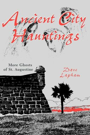 Ancient City Hauntings: More Ghosts of St. Augustine