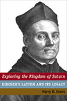 Exploring the Kingdom of Saturn: Kircher's Latium and Its Legacy