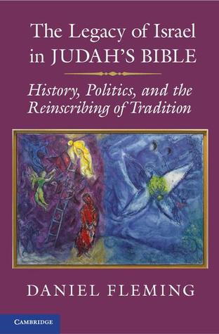 Free Epub The Legacy of Israel in Judah's Bible: History, Politics, and the Reinscribing of Tradition