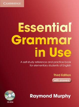 Essential Grammar in Use: A Self-Study Reference and Practice Book for Elementary Students of English with Answers [With CDROM]