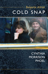 Cold Snap by Cynthia Morrison Phoel