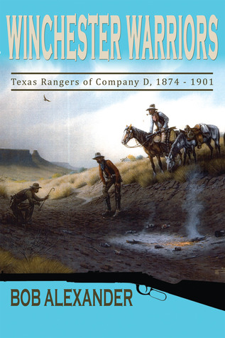 Winchester Warriors: Texas Rangers of Company D, 1874–1901
