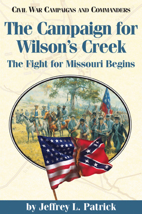 The Campaign for Wilson's Creek: The Fight for Missouri Begins