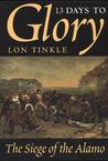 13 Days to Glory: The Siege of the Alamo