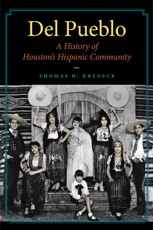 Del Pueblo: A History of Houston's Hispanic Community