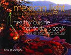 Mexican Light/Cocina Mexicana Ligera: Healthy Cuisine for Today's Cook/Para el Cocinero Actual