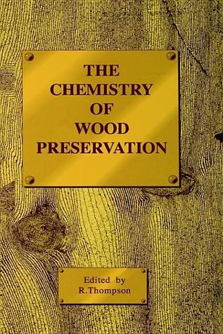 The Chemistry of Wood Preservation