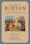 The Birth of Kirtan: The Life  Teachings of Chaitanya