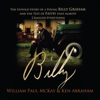 billy-the-untold-story-of-a-young-billy-graham-and-the-test-of-faith-that-almost-changed-everything