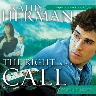 Ebooks téléchargés gratuitement The Right Call by Kathy Herman Narrator: Tim Lundeen ePub